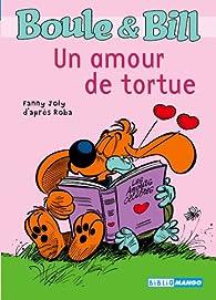 Boule et Bill : Un amour de tortue par Fanny Joly