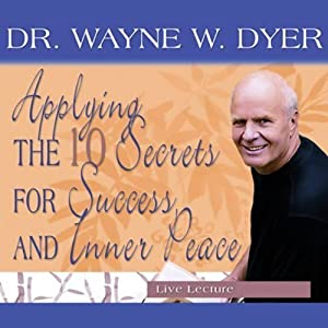 Applying the 10 Secrets for Success and Inner Peace Speech