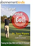 Target Oriented Golf:  Training the E...