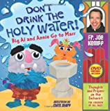 Joe Kempf Don't Drink the Holy Water!: Big Al and Annie Go to Mass: Thoughts and Prayers on the Eucharist for Children of All Ages [With DVD]