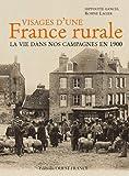 Visages d'une France rurale : La Vie dans nos campagnes en 1900