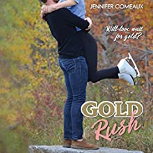 Gold Rush Audiobook by Jennifer Comeaux Narrated by Emily Stokes
