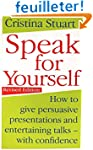 Speak for Yourself: How to Give Persu...