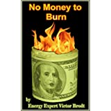 No Money to Burn (The Power to Change, how to save money.)