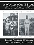 img - for A World War II Story: Dad's Letters Home book / textbook / text book