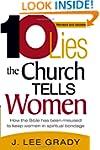 Ten Lies The Church Tells Women: How...