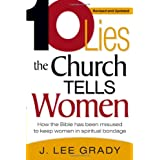 Ten Lies The Church Tells Women: How the Bible Has Been Misused to Keep Women in Spiritual Bondage ~ J. Lee Grady