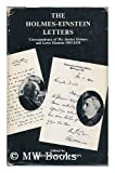 The Holmes-Einstein Letters : Correspondence of Mr. Justice Holmes and Lewis Einstein, 1903-1935 / Edited by James Bishop Peabody
