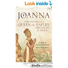 Joanna: The Notorious Queen Of Naples, Jerusalem And Sicily