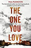By Paul Pilkington The One You Love