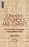 Creeds, Councils and Christ: Did the early Christians misrepresent Jesus? (1845505131) by Bray, Gerald