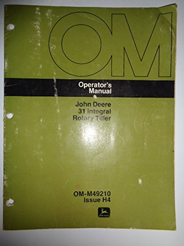John Deere 31 Integral Rotary Tiller (for use on 110 and 112 Lawn and Garden Tractors) Operators Owners Manual OMM49210H4