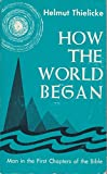 How the World Began: Man in the First Chapters of the Bible (0800618947) by Thielicke, Helmut
