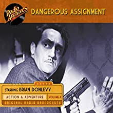 Dangerous Assignment, Volume 4 Radio/TV Program by  Radio Archives Narrated by  full cast