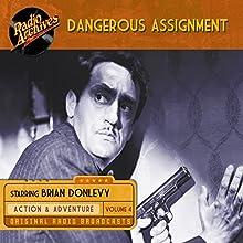 Dangerous Assignment, Volume 4 Radio/TV Program Auteur(s) :  Radio Archives Narrateur(s) :  full cast