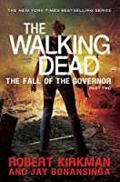 The Walking Dead: Fall of the Governor Part Two (The Governor Series Book 4)