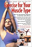 img - for Exercise for Your Muscle Type: The Smart Way to Get Fit by Lovitt, Michelle, Speraw, John (2004) Paperback book / textbook / text book