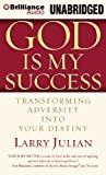 img - for God is My Success: Transforming Adversity into Your Destiny book / textbook / text book