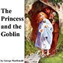 The Princess and the Goblin Audiobook by George MacDonald Narrated by Jim Killavey