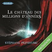 Le Château des Millions d'années (Tétralogie des Origines 1) | Stéphane Przybylski