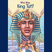 Who Was King Tut? (       UNABRIDGED) by Roberta Edwards Narrated by Kevin Pariseau