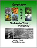 Survivors: The A-Bombed Trees Of Hiroshima (1409205010) by Petersen, David