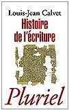 echange, troc Louis-Jean Calvet - Histoire de l'écriture