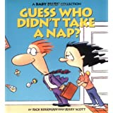 Guess Who Didn&#39;t Take a Nap? (Baby Blues Collection) ~ Rick Kirkman