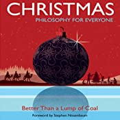Christmas: Philosophy for Everyone: Better than a Lump of Coal | [Fritz Allhoff]
