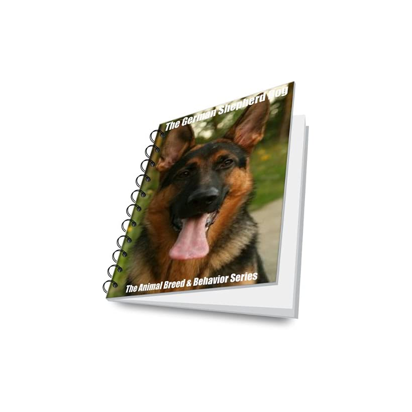 The German Shepherd Dog (The Animal Breed & Behavior Series)