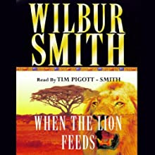 When the Lion Feeds: Courtney, Book 1 Audiobook by Wilbur Smith Narrated by Tim Pigott-Smith