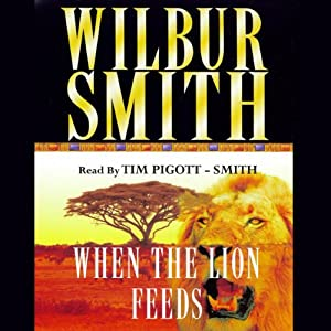 When the Lion Feeds | [Wilbur Smith]