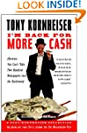 I'm Back for More Cash: A Tony Kornhe...
