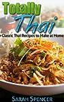 Totally Thai: Classic Thai Recipes to...