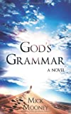 Gods Grammar: A Novel