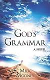 Gods Grammar: A Novel
