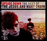 The Jesus & Mary Chain Upside Down: The Best Of by The Jesus & Mary Chain (2010) Audio CD