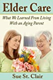 Elder Care: What We Learned From Living With An Aging Parent
