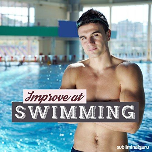 Improve at Swimming: Achieve Aquatic Acclaim with Subliminal Messages PDF