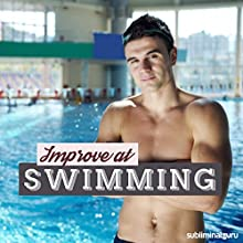 Improve at Swimming: Achieve Aquatic Acclaim with Subliminal Messages  by Subliminal Guru Narrated by Subliminal Guru
