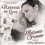 Retreat to Love | Melanie Greene