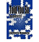 img - for [ [ [ Told You So [ TOLD YOU SO ] By Rogers, Jeffery ( Author )Apr-01-2007 Paperback book / textbook / text book