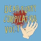 Dead Funny Compilation Vol.1