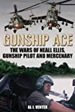 img - for Gunship Ace: The Wars of Neall Ellis, Gunship Pilot and Mercenary book / textbook / text book