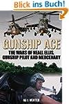 Gunship Ace: The Wars of Neall Ellis,...