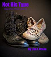 Not His Type (Opposites Attract, Book 1) (An Opposites Attract Romance)
