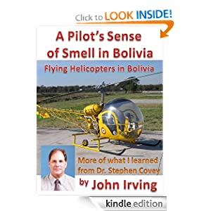 A Pilot's Sense of Smell in Bolivia (Flying Helicopters in South America) John Irving