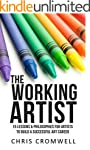 The Working Artist: 15 Lessons & Phil...