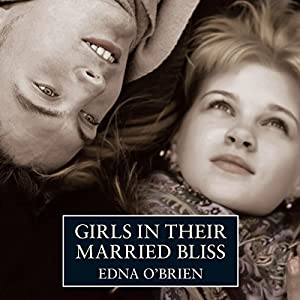 Girls in their Married Bliss | [Edna O'Brien]