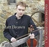 echange, troc Matt Brown - Old-Time Fiddble Lesson 1